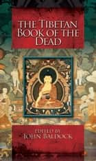 The Tibetan Book of the Dead ebook by John Baldock