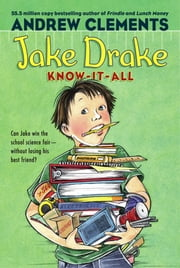 Jake Drake, Know-It-All ebook by Andrew Clements,Dolores Avendaño