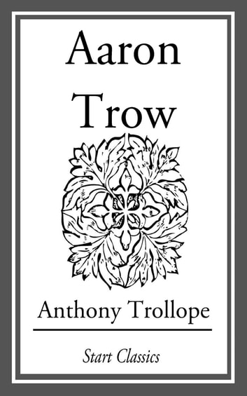 Aaron Trow ebook by Anthony Trollope