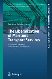 The Liberalization of Maritime Transport Services - With Special Reference to the WTO/GATS Framework ebook by Benjamin Parameswaran