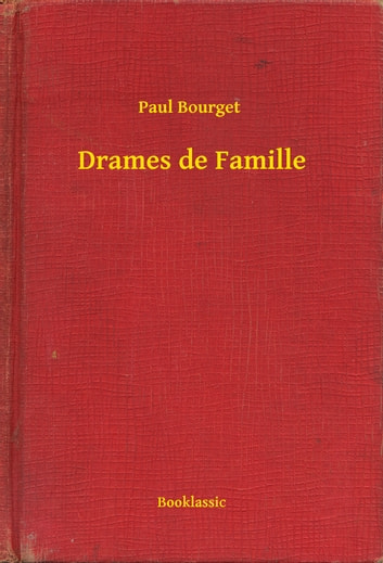 Drames de Famille ebook by Paul Bourget