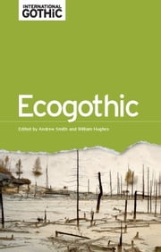 Ecogothic ebook by Andrew Smith,William Hughes