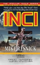 INCI ebook by Mike Resnick, Tina Gower