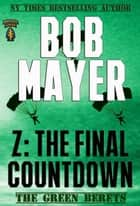 Z: The Final Countdown ebook by Bob Mayer
