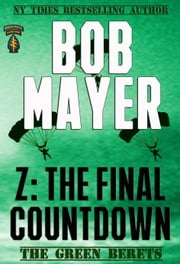 Z: The Final Countdown - The Green Berets ebook by Bob Mayer