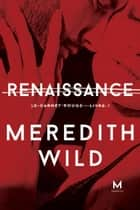 Renaissance - Le Carnet rouge : Livre 1 ebook by Meredith Wild