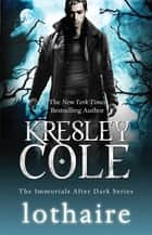 Lothaire ebook by Kresley Cole