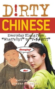 Dirty Chinese - Everyday Slang from ebook by Matt Coleman,Edmund Backhouse