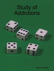 Study of Addictions ebook by Winner Torborg