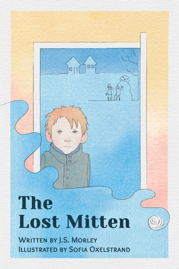 The Lost Mitten ebook by J.S. Morley