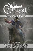 The Shadow Conspiracy III - The Shadow Conspiracy, #3 ebook by Book View Café Publishing Cooperative