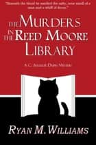 The Murders in the Reed Moore Library - Poeville, #1 ebook by Ryan M. Williams