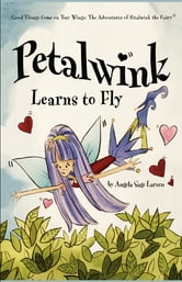 Petalwink Learns To Fly ebook by Angela Sage Larsen