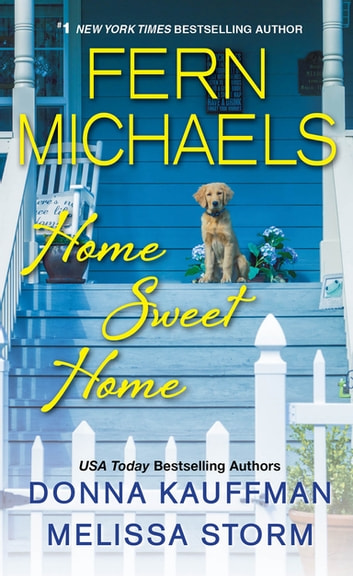 Home Sweet Home ebook by Fern Michaels,Donna Kauffman,Melissa Storm