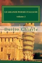 Le grandi poesie italiane Volume 2 ebook by Duilio Chiarle
