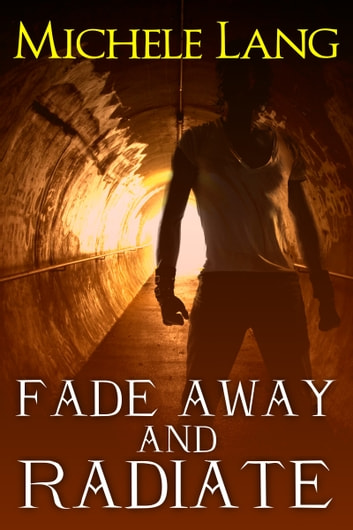 Fade Away and Radiate ebook by Michele Lang
