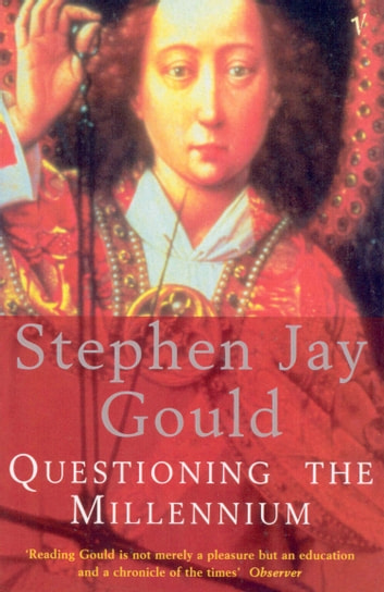 Questioning The Millennium eBook by Stephen Jay Gould