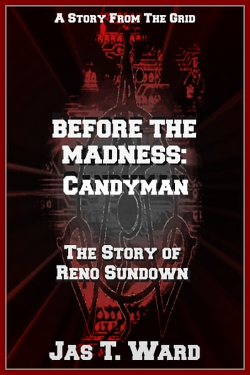 Before the Madness: Candyman ebook by Jas T. Ward