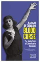 Blood Curse - The Springtime of Commissario Ricciardi ebook by Maurizio de Giovanni, Antony Shugaar