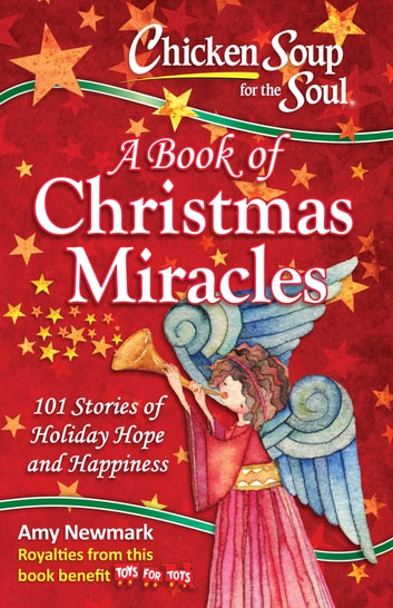 Chicken Soup for the Soul: A Book of Christmas Miracles ebook by Amy Newark