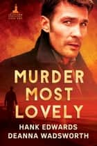 Murder Most Lovely ebook by