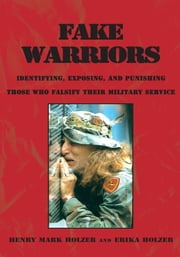Fake Warriors ebook by Henry Mark Holzer and Erika Holzer