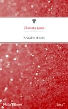 Angry Desire ebook by Charlotte Lamb