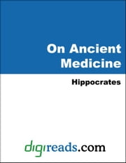 On Ancient Medicine ebook by Hippocrates