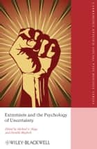 Extremism and the Psychology of Uncertainty ebook by Michael A. Hogg, Danielle L. Blaylock