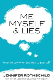 Me, Myself, and Lies - What to Say When You Talk to Yourself ebook by Jennifer Rothschild