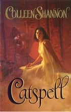 Catspell ebook by Colleen Shannon