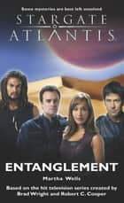 Stargate SGA-06: Entanglement ebook by Martha Wells
