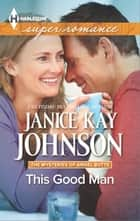This Good Man ebook by Janice Kay Johnson