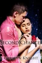 Second Chances ebook by Caralyn Knight
