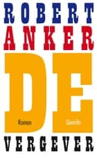De vergever ebook by Robert Anker