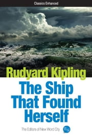 The Ship That Found Herself ebook by Rudyard Kipling and The Editors of New Word City