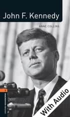John F. Kennedy - With Audio Level 2 Factfiles Oxford Bookworms Library ebook by Anne Collins