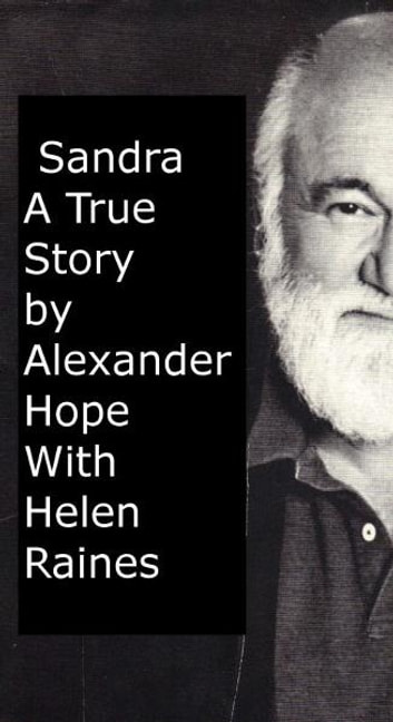 Sandra A True Story ebook by Alexander Hope