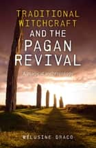 Traditional Witchcraft and the Pagan Revival - A Magical Anthropology ebook by Suzanne Ruthven