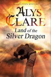 Land of the Silver Dragon ebook by Alys Clare