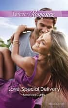 Love, Special Delivery ebook by Melinda Curtis