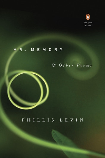 Mr. Memory & Other Poems ebook by Phillis Levin