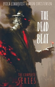 The Dead Beat, the complete series ebook by Erica Lindquist,Aron Christensen