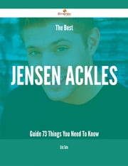 The Best Jensen Ackles Guide - 73 Things You Need To Know ebook by Eric Tate