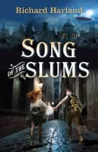 Song of the Slums ebook by Richard Harland