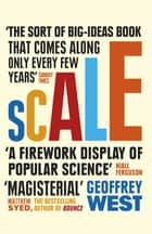 Scale - The Universal Laws of Life and Death in Organisms, Cities and Companies ebook by Geoffrey West