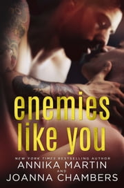 Enemies Like You ebook by Joanna Chambers,Annika Martin