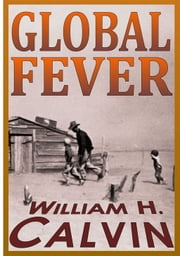 Global Fever: How To Treat Climate Change ebook by William H. Calvin