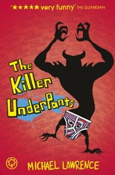 Jiggy McCue: The Killer Underpants ebook by Michael Lawrence