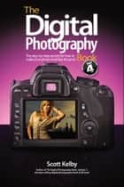 The Digital Photography Book, Part 4 ebook by Scott Kelby